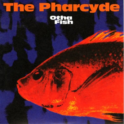 The Pharcyde - Otha Fish