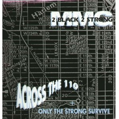 2 Black 2 Strong MMG - Across The 110 / Only The Strong Survive