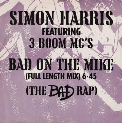Simon Harris Featuring 3 Boom MC's - Bad On The Mike