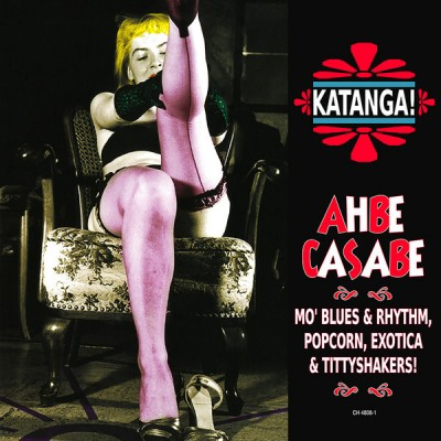 Various -  Katanga! Ahbe Casabe: Exotic Blues & Rhythm Vol. 1 & 2