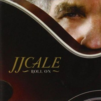J.J. Cale - Roll On