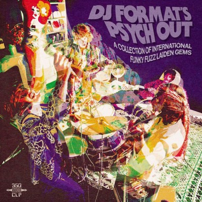 DJ Format - Psych Out (A Collection Of International Funky Fuzz Laiden Gems)