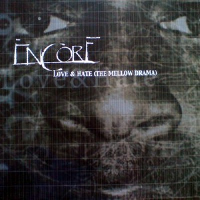 Encore - Love & Hate (The Mellow Drama)