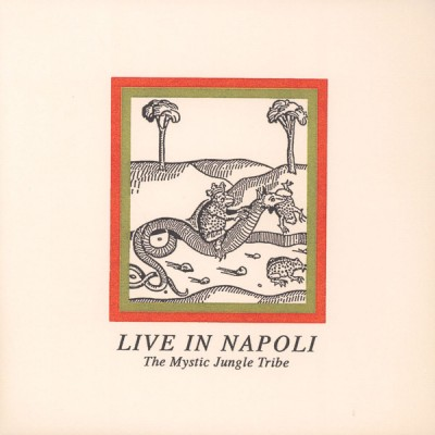 The Mystic Jungle Tribe - Live In Napoli