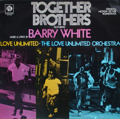 Barry White, Love Unlimited, The Love Unlimited Orchestra - Together Brothers (Original Motion Picture Soundtrack)