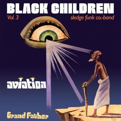 Black Children Sledge Funk Group - Vol. 3 - Aviation Grand Father