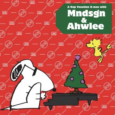 mndsgn & Ahwlee - A Rap Vacation X-Mas W/ Mndsgn & Ahwlee