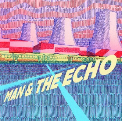 Man And The Echo - Man & The Echo