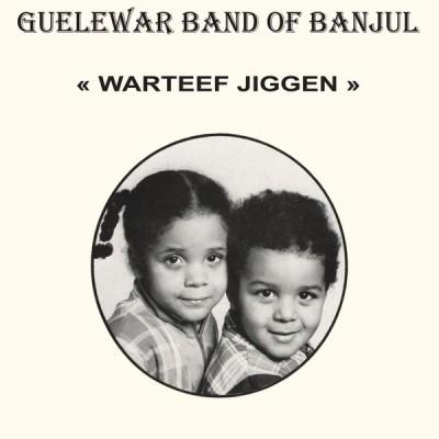 Guelewar Band Of Banjul - Warteef Jigeen