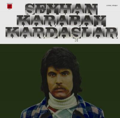 Seyhan Karabay - Seyhan Karabay & Kardaşlar