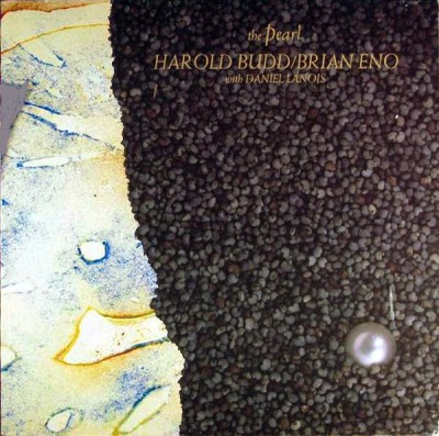 Harold Budd / Brian Eno With Daniel Lanois - The Pearl