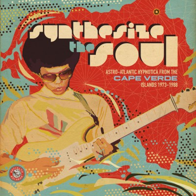 Various - Synthesize the Soul: Astro-Atlantic Hypnotica from the Cape Verde Islands 1973-1988