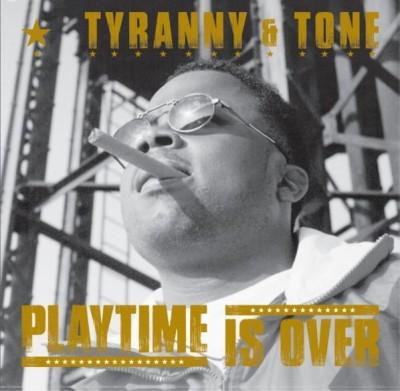 Tyranny & Tone - Playtime Is Over EP (Black Vinyl)