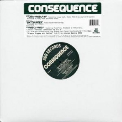 Consequence - Turn Yaself In / Bitch Rider / Yard 2 Yard