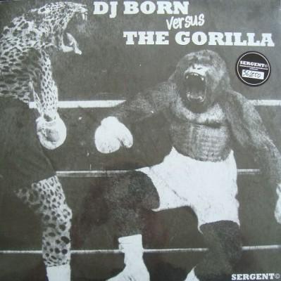D.J. Born - DJ Born Versus The Gorilla