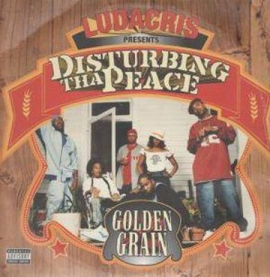 Disturbing Tha Peace - Golden Grain