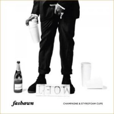 Fashawn - Champagne & Styrofoam Cups