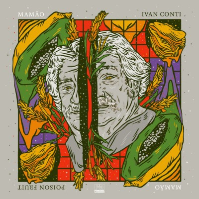 Ivan Conti / Mamao - Poisin Fruit