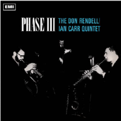 Don Rendell Ian Carr Quintet - Phase III