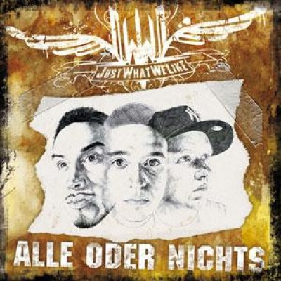 Just What We Like - Alle Oder Nichts