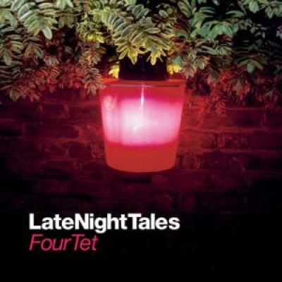 Four Tet - LateNightTales