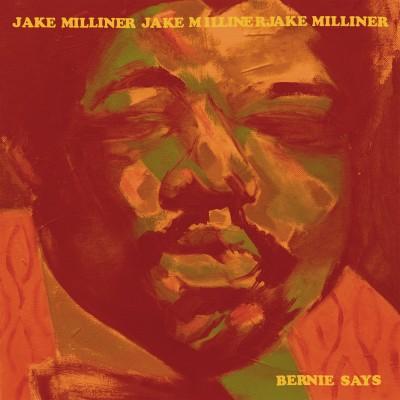 Jake Milliner - Bernie Says