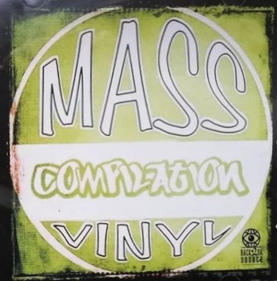 Mass Vinyl Recordings - Mass Vinyl Compilation