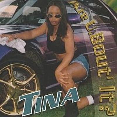Tina - Are U.Bout' It?