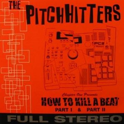 Pitchhitters - Hot To Kill A Beat Part 1 & Part II