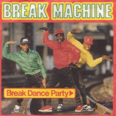 Break Machine - Break Dance Party