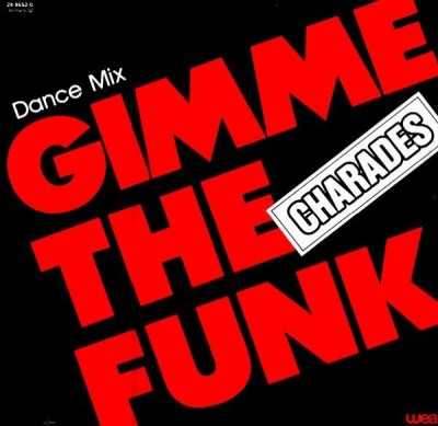 Charades - Gimme The Funk (Dance Mix)