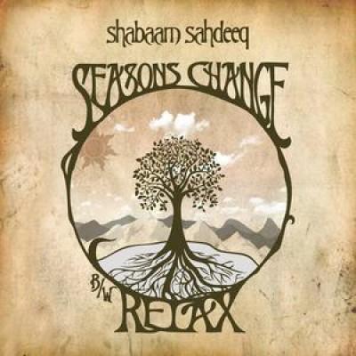 Shabaam Sahdeeq - Seasons Change / Relax