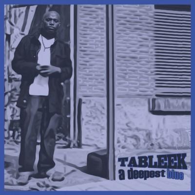 Tableek - A Deepest Blue